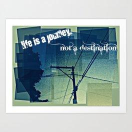 Journey of Life Art Print