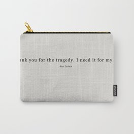 THANK YOU FOR THE TRAGEDY Carry-All Pouch