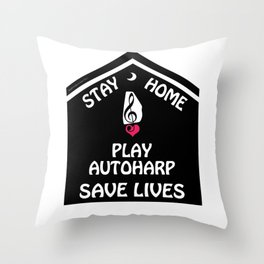 Stay Home Play Autoharp Save Lives Throw Pillow