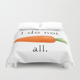 I Do Not Carrot All Duvet Cover