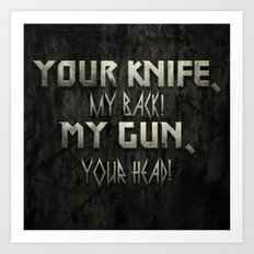 Your Knife My Back! Art Print