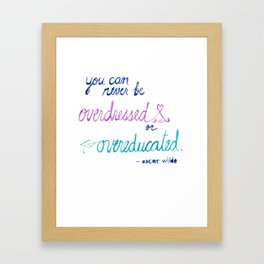 overdressed or overeducated Framed Art Print