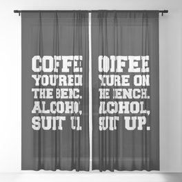 Alcohol, Suit Up Funny Quote Sheer Curtain