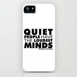 Quiet People have the Loudest Minds   Typography Introvert Quotes White Version iPhone Case