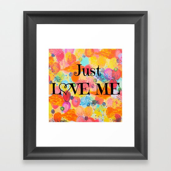 JUST LOVE ME - Beautiful Valentine's Day Romance Love Abstract Painting Sweet Romantic Typography Framed Art Print