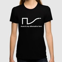 Jesus is my alternative fact (modern) T-shirt
