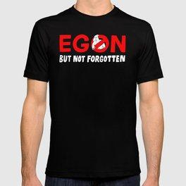 Egon but not forgotten  T-shirt