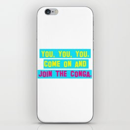 Everybody Conga!  iPhone Skin
