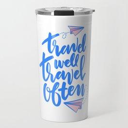 Travel Well Travel Often Travel Mug