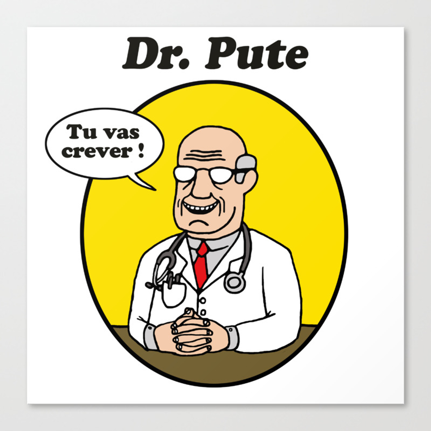 Dr. Pute sur fond blanc Canvas Print by gloryowl | Society6