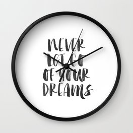 Inspirational Quote Never Let Go Of Your Dreams Printable Quote Print Typography Print Quote Wall Clock