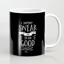 I Solemnly Swear I Am Up to No Good black and white monochrome typography poster home wall decor Coffee Mug