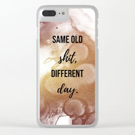 Same old shit, different day - Movie quote collection Clear iPhone Case