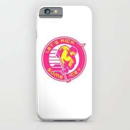 Lets Kick Some Ice yp iPhone Case