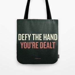 Defy the Hand You're Dealt Tote Bag