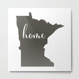 Minnesota is Home Metal Print
