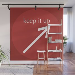 Keep It Up Wall Mural