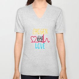 """Great Tee typography design saying """"Chosen"""" and showing your the chosen one! You are CHOSEN BY LOVE Unisex V-Neck"""