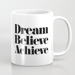Dream Believe Achieve Coffee Mug