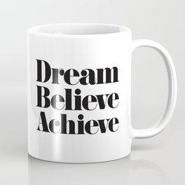 Dream Believe Achieve Kaffeebecher