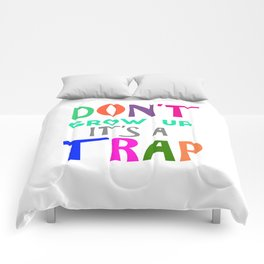 Don't Grow Up It's a Trap Comforters
