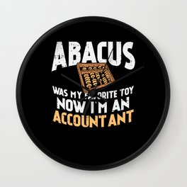 Abacus Was My Favorite Toy Now I'm An Accountant Wall Clock