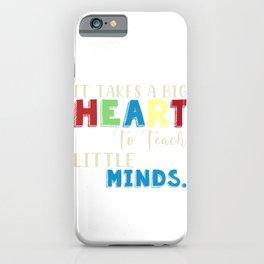 Big Heart Teach Little Minds iPhone Case