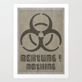 Achtung Nothing Art Print