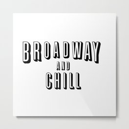 Broadway and Chill Metal Print