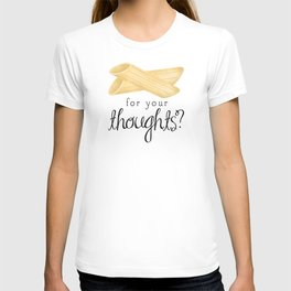 Penne For Your Thoughts? T-shirt