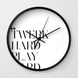 Twerk Hard Wall Clock