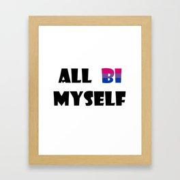 All Bi Myself Framed Art Print