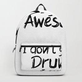 i dont get drunk i get awesome Backpack