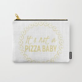 Its Not A Food Baby Funny Pizza Lover Carry-All Pouch