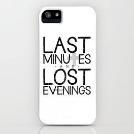 Last Minutes iPhone Case