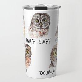 Owl Caffeine Meter -  funny owl coffee Travel Mug
