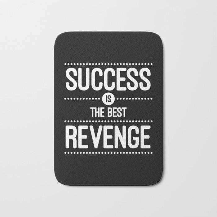 Success Is The Best Revenge Quote Bath Mat