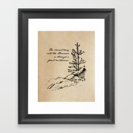 John Muir - The clearest way into the universe is through a forest wilderness Framed Art Print