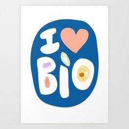 I LOVE BIOLOGY Art Print