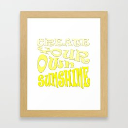 Create Your Own Sunshine Inspirational Quote Framed Art Print