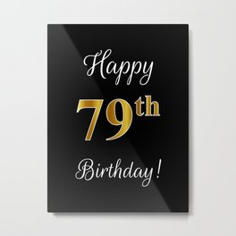 "Elegant ""Happy 79th Birthday!"" With Faux/Imitation Gold-Inspired Color Pattern Number (on Black) Metal Print"
