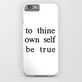 to thine own self be true iPhone Case