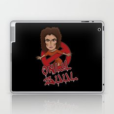 There is no Dana... Laptop & iPad Skin