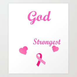 Breast Cancer Awareness Gods Strongest Soldiers Print Art Print