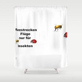 Kurzstrecken Flüge nur für Insekten Shower Curtain