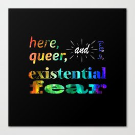 Here, Queer, and Full of Existential Fear (Rainbow Inverted) Canvas Print