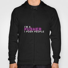 I'm A Pusher I PUSH People! quote from the movie Mean Girls Hoody
