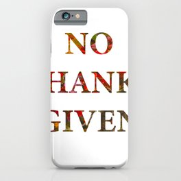 No Thanks Given Leaves and Font iPhone Case
