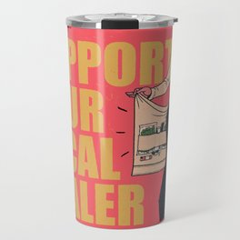SUPPORT YOUR LOCAL *Marijuana* DEALER Travel Mug