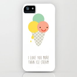 I love You more than Ice Cream iPhone Case